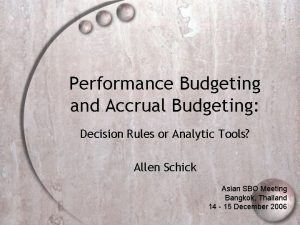 Performance Budgeting and Accrual Budgeting Decision Rules or