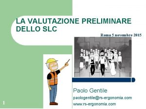 LA VALUTAZIONE PRELIMINARE DELLO SLC Roma 5 novembre