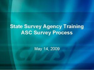 State Survey Agency Training ASC Survey Process May