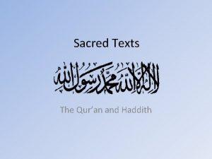 Sacred Texts The Quran and Haddith Sacred Texts