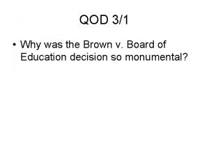 QOD 31 Why was the Brown v Board