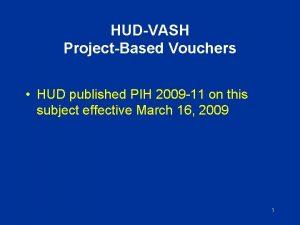 HUDVASH ProjectBased Vouchers HUD published PIH 2009 11