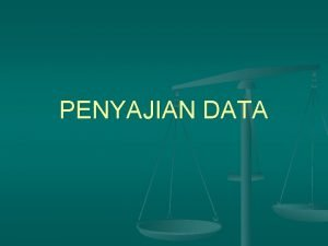 PENYAJIAN DATA a Diagram Batang Penyajian data dengan