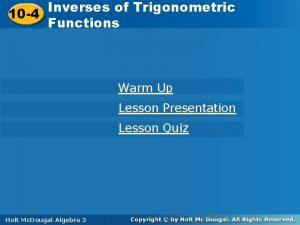 Inversesofof Trigonometric 10 4 Functions 10 4 Functions