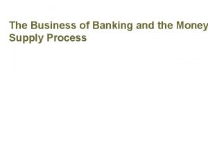 The Business of Banking and the Money Supply