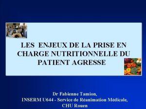 LES ENJEUX DE LA PRISE EN CHARGE NUTRITIONNELLE