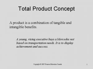 Total Product Concept A product is a combination