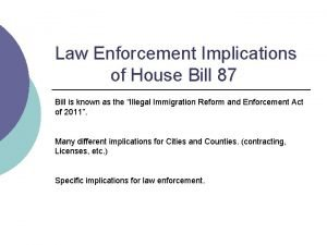 Law Enforcement Implications of House Bill 87 Bill