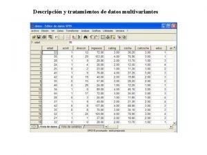 Descripcin y tratamientos de datos multivariantes Descripcin y