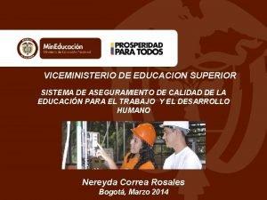 VICEMINISTERIO DE EDUCACION SUPERIOR SISTEMA DE ASEGURAMIENTO DE