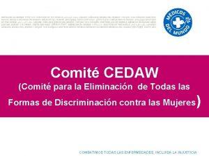 Comit CEDAW Comit para la Eliminacin de Todas