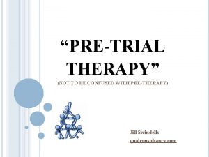 PRETRIAL THERAPY NOT TO BE CONFUSED WITH PRETHERAPY