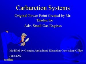 Carburetion Systems Original Power Point Created by Mr