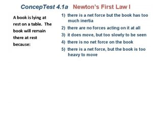 Concep Test 4 1 a Newtons First Law