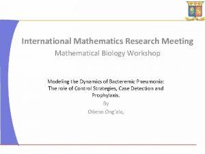 International Mathematics Research Meeting Mathematical Biology Workshop Modeling
