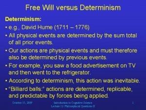 Free Will versus Determinism e g David Hume