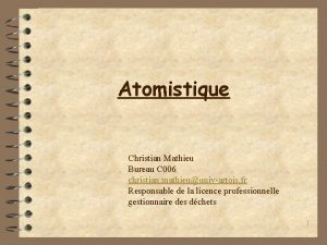 Atomistique Christian Mathieu Bureau C 006 christian mathieuunivartois