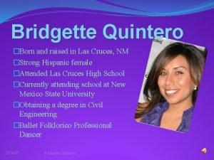 Bridgette Quintero Born and raised in Las Cruces