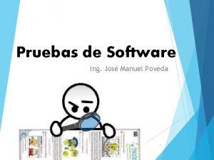 Pruebas de Software Ing Jos Manuel Poveda 1