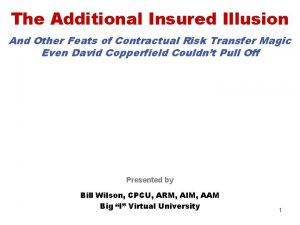 The Additional Insured Illusion And Other Feats of