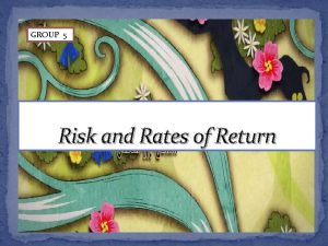 GROUP 5 Risk and Rates of Return Returns