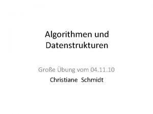 Algorithmen und Datenstrukturen Groe bung vom 04 11
