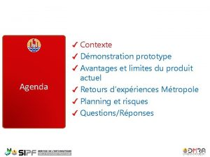 Agenda Contexte Dmonstration prototype Avantages et limites du