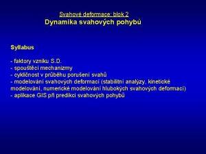 Svahov deformace blok 2 Dynamika svahovch pohyb Syllabus