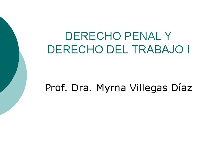 DERECHO PENAL Y DERECHO DEL TRABAJO I Prof