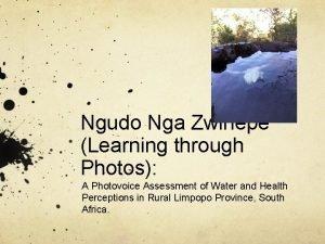 Ngudo Nga Zwinepe Learning through Photos A Photovoice