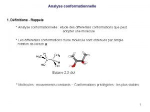 Analyse conformationnelle 1 Dfinitions Rappels Analyse conformationnelle tude