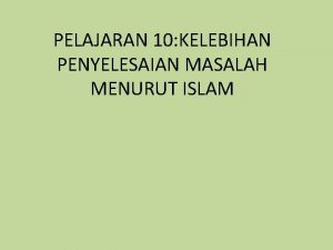 PELAJARAN 10 KELEBIHAN PENYELESAIAN MASALAH MENURUT ISLAM KELEBIHAN