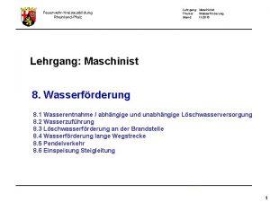 FeuerwehrKreisausbildung RheinlandPfalz Lehrgang Maschinist Thema Wasserfrderung Stand 112015