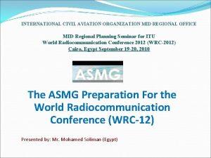 INTERNATIONAL CIVIL AVIATION ORGANIZATION MID REGIONAL OFFICE MID