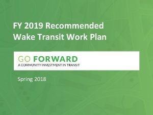FY 2019 Recommended Wake Transit Work Plan v