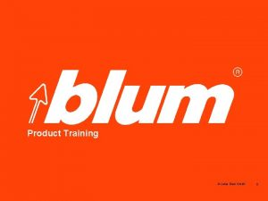 Blum Product Training Julius Blum Gmb H 2