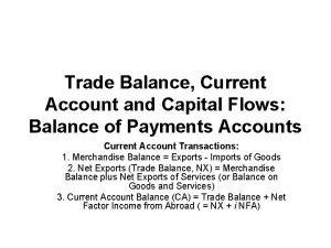 Trade Balance Current Account and Capital Flows Balance