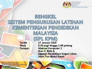 BENGKEL SISTEM PENGURUSAN LATIHAN KEMENTERIAN PENDIDIKAN MALAYSIA SPL