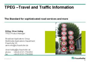 TPEG Travel and Traffic Information The Standard for