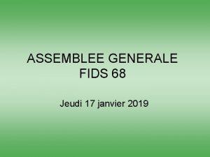 ASSEMBLEE GENERALE FIDS 68 Jeudi 17 janvier 2019
