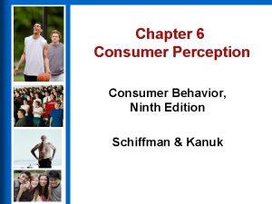 Chapter 6 Consumer Perception Consumer Behavior Ninth Edition