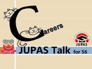 s r e e ar JUPAS Talk for