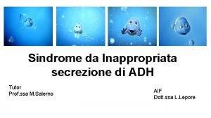 Sindrome da Inappropriata secrezione di ADH Tutor Prof