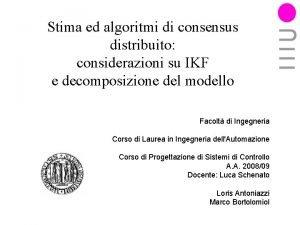 Stima ed algoritmi di consensus distribuito considerazioni su