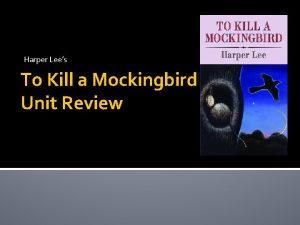 Harper Lees To Kill a Mockingbird Unit Review