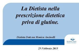 La Dietista nella prescrizione dietetica priva di glutine