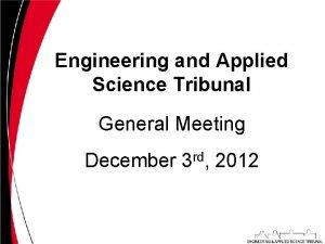 Engineering and Applied Science Tribunal General Meeting December