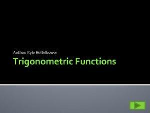 Author Kyle Heffelbower Trigonometric Functions Definitions Trigonometric functions