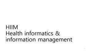 HIIM Health informatics information management 1 3 Informatics