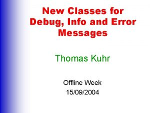 New Classes for Debug Info and Error Messages
